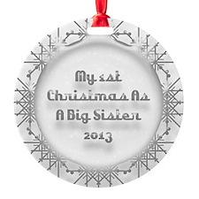 1St Christmas As A Big Sister 2013 Ornament
