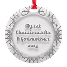 1St Christmas As A Godmother 2014 Ornament