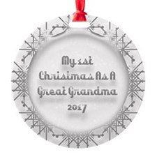1St Christmas As A Great Grandma 2017 Ornament