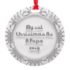 1St Christmas As A Papa 2019 Ornament