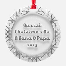 1St Christmas As A Nana And Papa 2013 Ornament