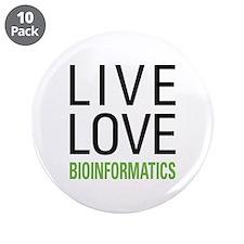 "Live Love Bioinformatics 3.5"" Button (10 pack)"