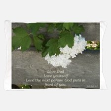 Love God, others and yourselfe flower Pillow Case