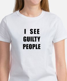 See Guilty People Women's T-Shirt