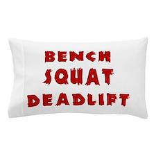 Bench Squat Deadlift Pillow Case