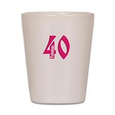 Fabulous 40 Shot Glass
