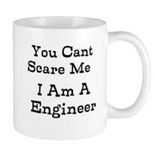 You Cant Scare Me I Am A Engineer Mugs