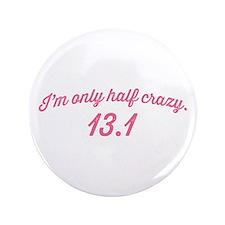 "Only Half Crazy Script 3.5"" Button"