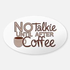 No Talkie Til Coffee Decal