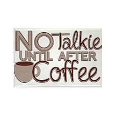 No Talkie Til Coffee Magnets