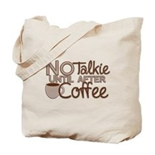 No Talkie Til Coffee Tote Bag