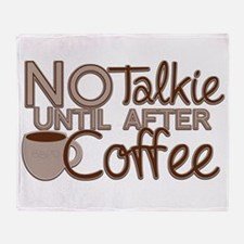 No Talkie Til Coffee Throw Blanket