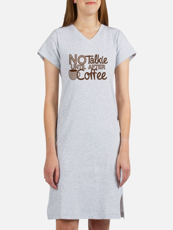 No Talkie Til Coffee Women's Nightshirt