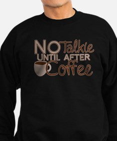 No Talkie Til Coffee Sweatshirt