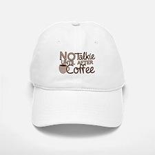 No Talkie Til Coffee Baseball Baseball Baseball Cap