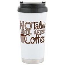 No Talkie Til Coffee Travel Mug