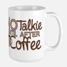 No Talkie Til Coffee Mugs