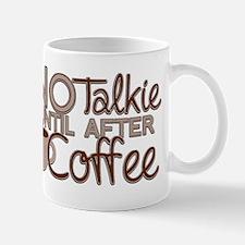 No Talkie Til Coffee Mugs