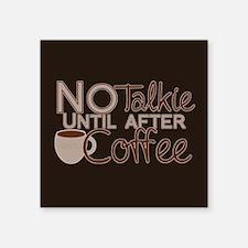 No Coffee, No Talkie Sticker