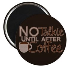 No Coffee, No Talkie Magnets