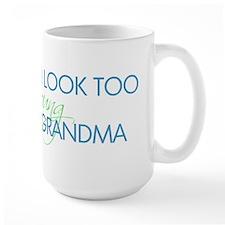 Too Young to be a Grandma Mugs