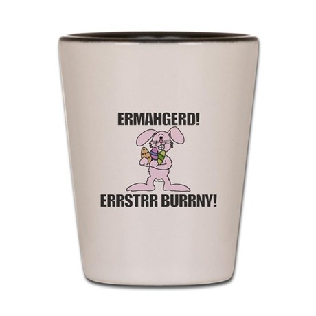 Errstrr Burrny Shot Glass