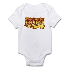 This Is Why I'm Hot Infant Bodysuit