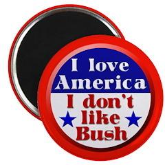 I Love America, I Don't Like Bush (Magnet)