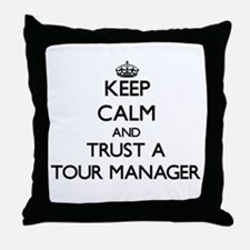 Keep Calm and Trust a Tour Manager Throw Pillow