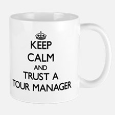 Keep Calm and Trust a Tour Manager Mugs
