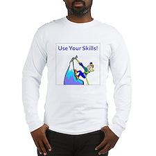 use_your_skills.jpg Long Sleeve T-Shirt