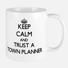 Keep Calm and Trust a Town Planner Mugs