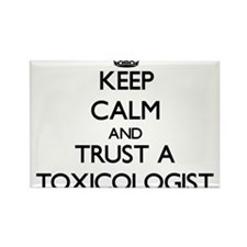 Keep Calm and Trust a Toxicologist Magnets