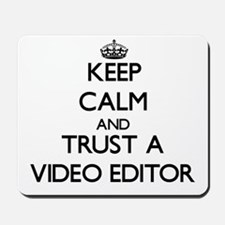 Keep Calm and Trust a Video Editor Mousepad