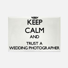 Keep Calm and Trust a Wedding Photographer Magnets
