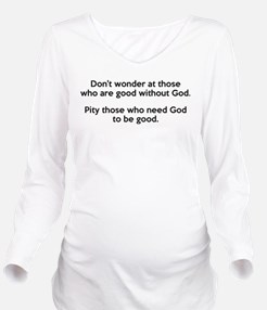 Good Without God Ath Long Sleeve Maternity T-Shirt
