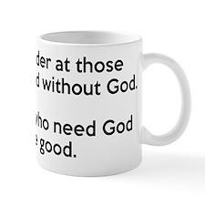 Good Without God Atheism Mug