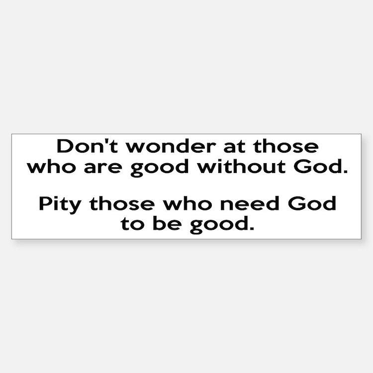 Good Without God Atheism Bumper Bumper Sticker