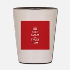 Trust Tom Shot Glass