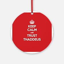 Trust Thaddeus Ornament (Round)