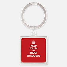 Trust Thaddeus Keychains