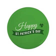 "Happy St. Patricks Day 3.5"" Button"
