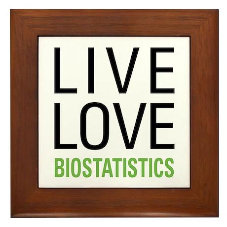 Live Love Biostatistics Framed Tile