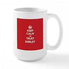 Trust Shirley Mugs