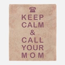 KEEP CALM & CALL YOUR MOM Throw Blanket