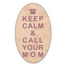 KEEP CALM & CALL YOUR MOM Decal