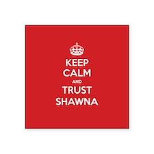 Trust Shawna Sticker