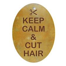 KEEP CALM & CUT HAIR Oval Ornament