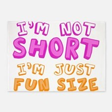 I'm Not Short I'm Just Fun Size 5'x7'Area Rug