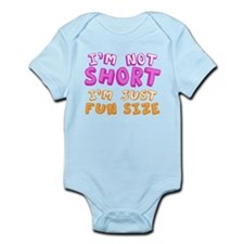 I'm Not Short I'm Just Fun Size Body Suit